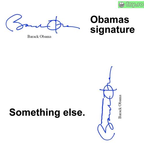 A ce seamana semnatura lui Obama? imagini haioase